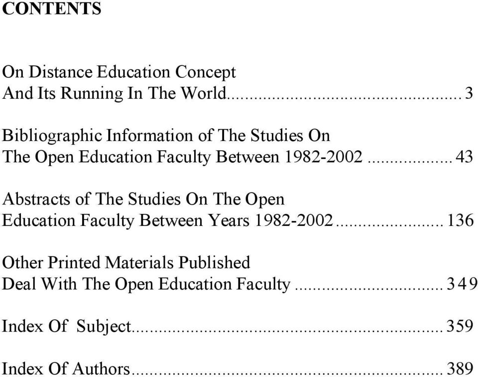 ..43 Abstracts of The Studies On The Open Education Faculty Between Years 1982-2002.