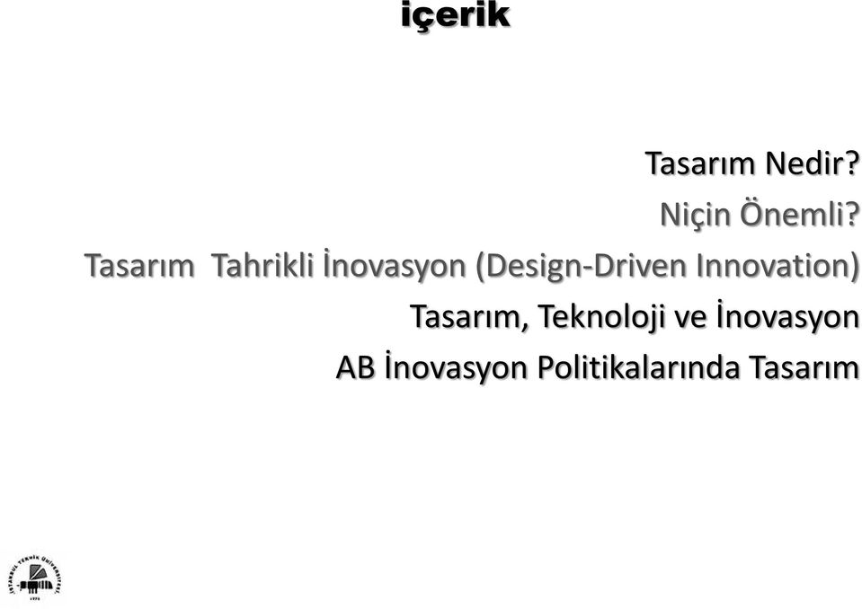 (Design-Driven Innovation) Tasarım,