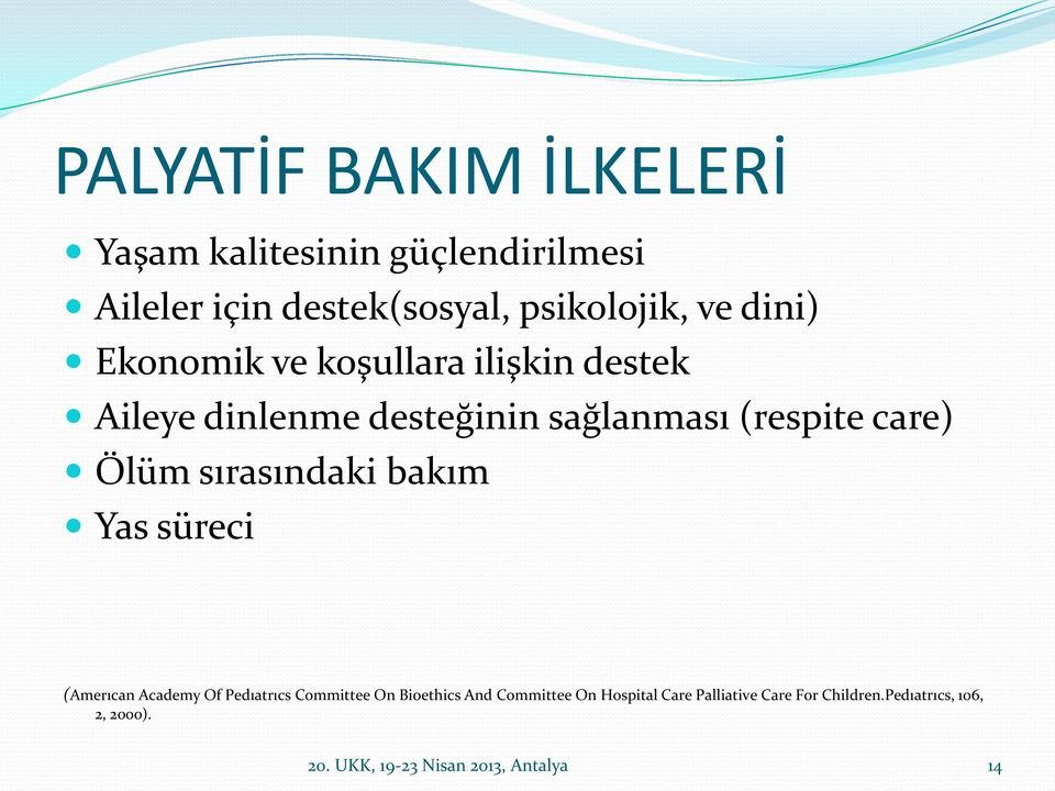 sırasındaki bakım Yas süreci (Amerıcan Academy Of Pedıatrıcs Committee On Bioethics And Committee On