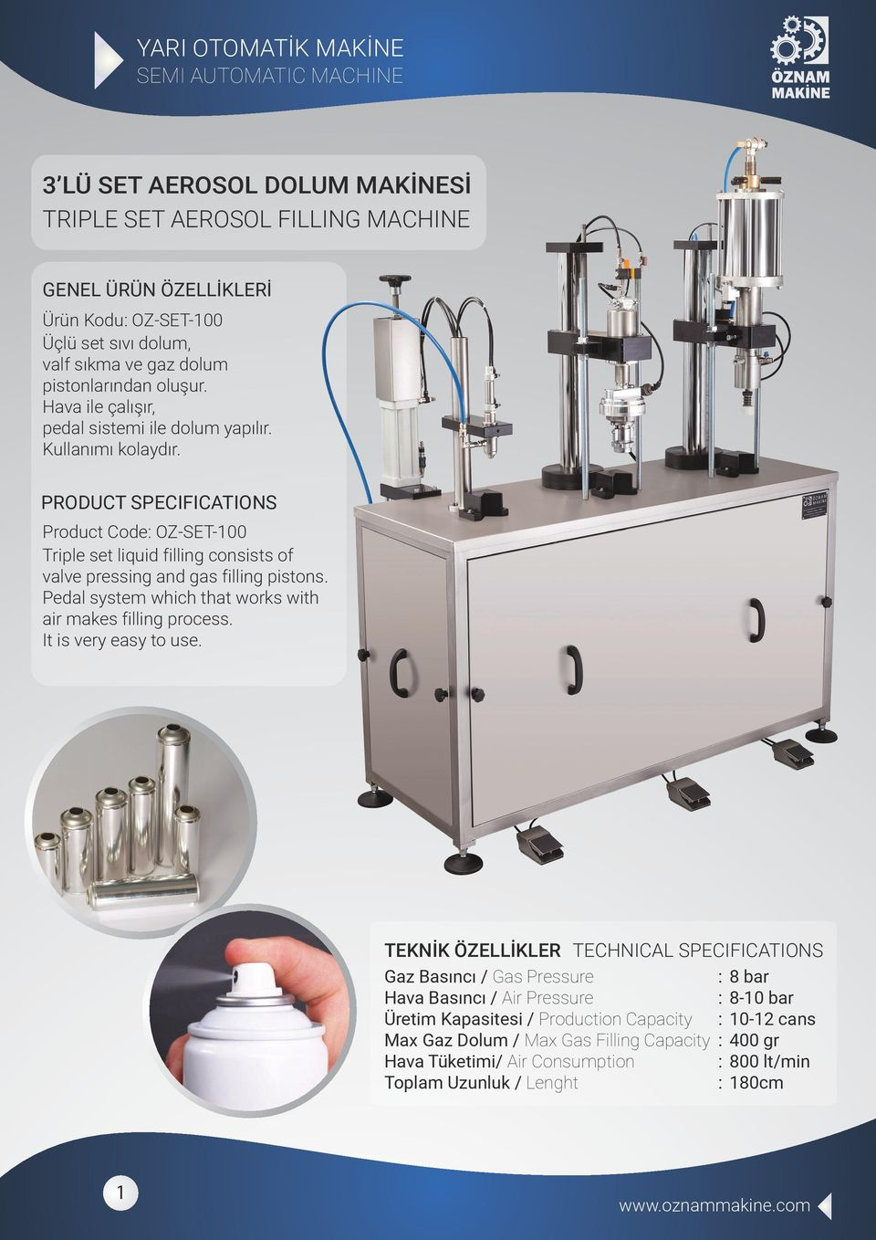 Product Code OZ-SET-100 Triple set liquid filling consists of valve pressing and gas filling pistons. Pedal system which that works with air makes filling process.