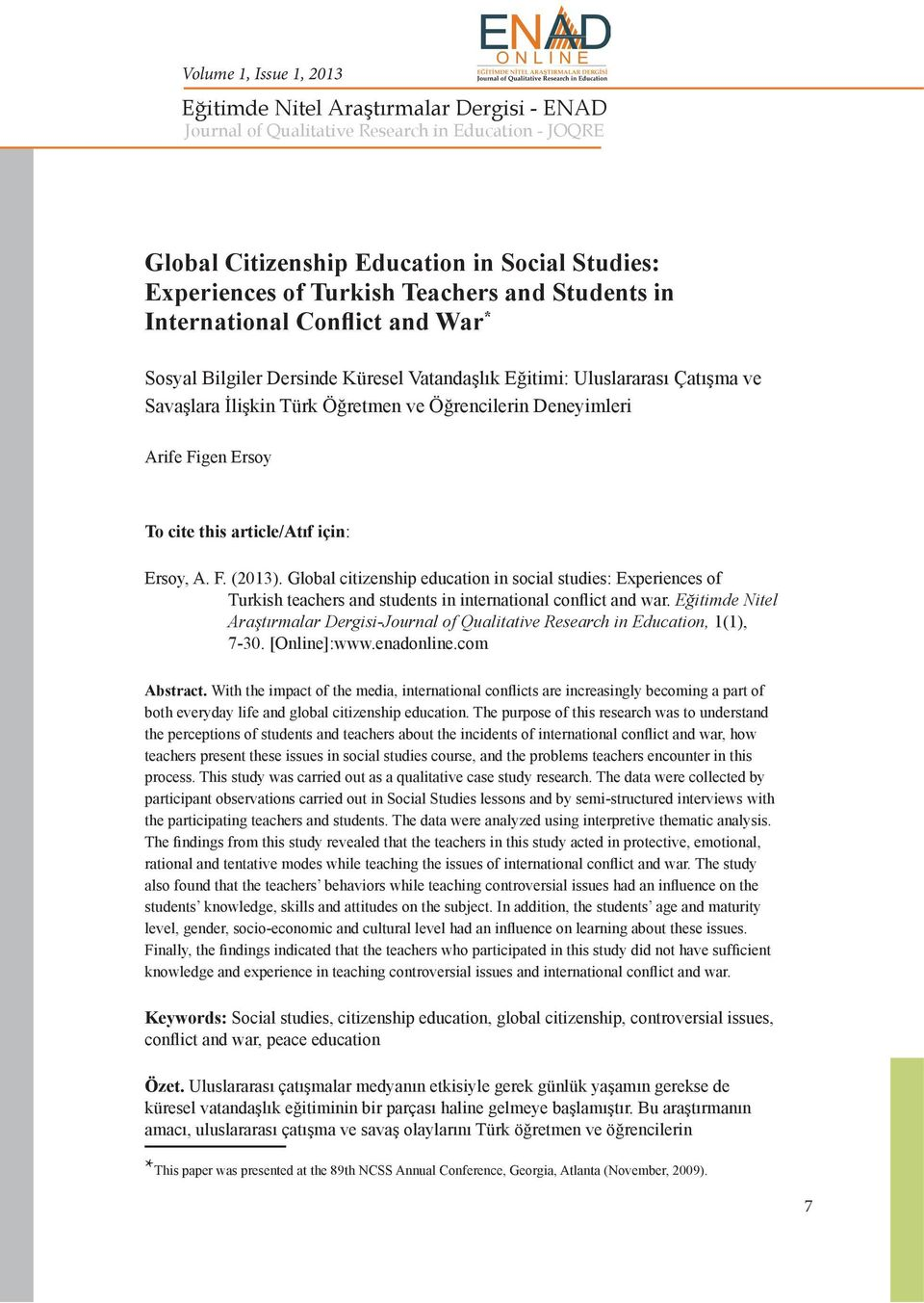 Global citizenship education in social studies: Experiences of Turkish teachers and students in international conflict and war.