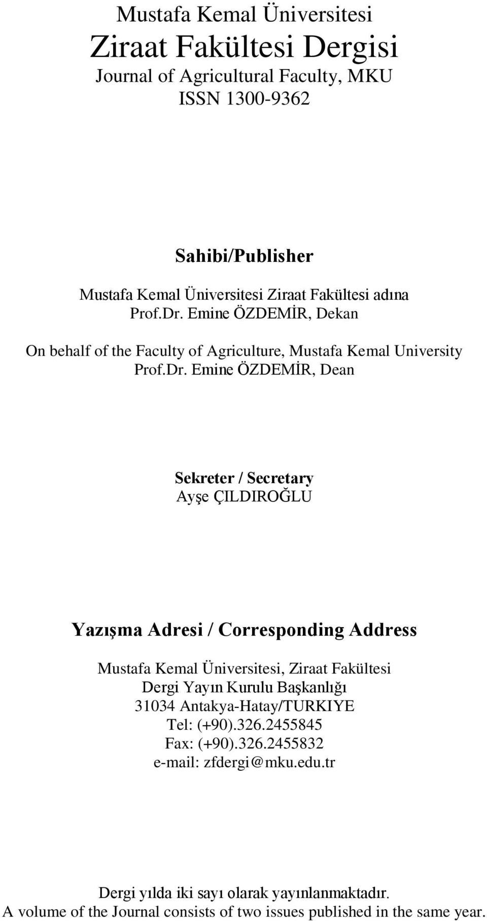 Emine ÖZDEMİR, Dekan On behalf of the Faculty of Agriculture, Mustafa Kemal University Prof.Dr.