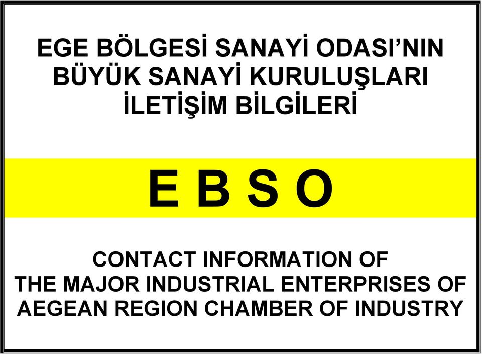 CONTACT INFORMATION OF THE MAJOR INDUSTRIAL