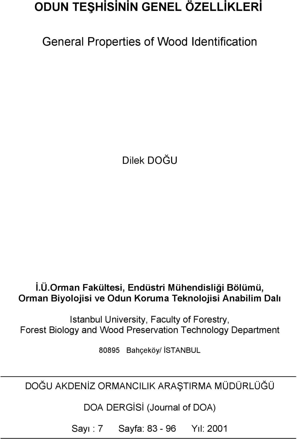 Istanbul University, Faculty of Forestry, Forest Biology and Wood Preservation Technology Department 80895
