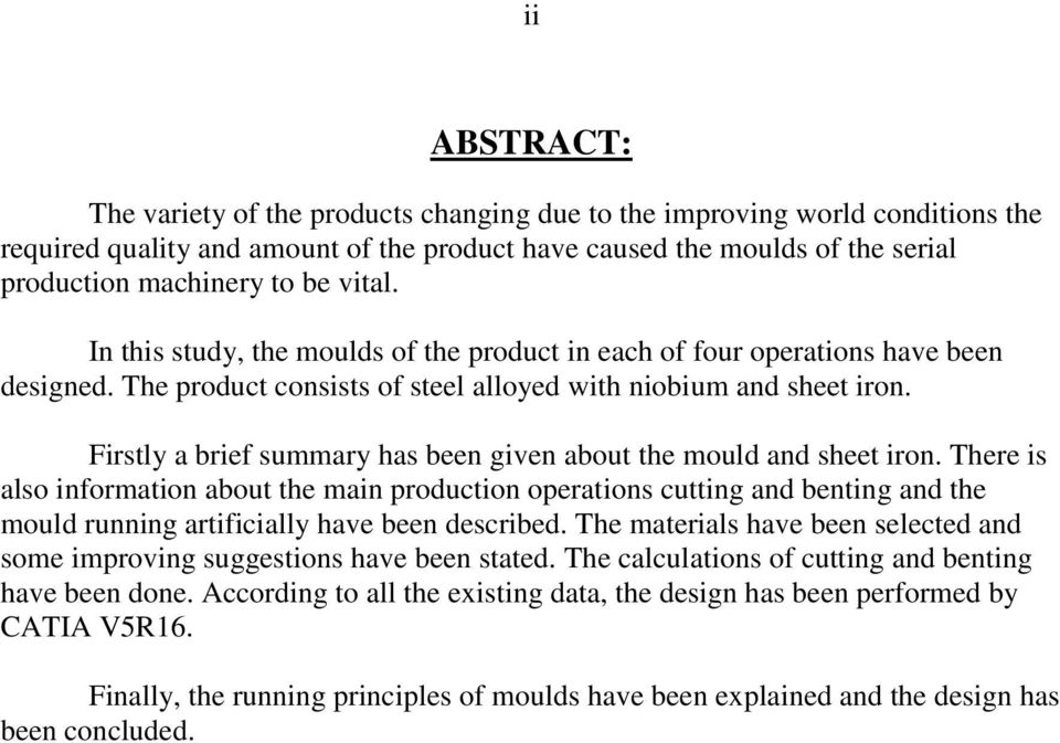 Firstly a brief summary has been given about the mould and sheet iron.