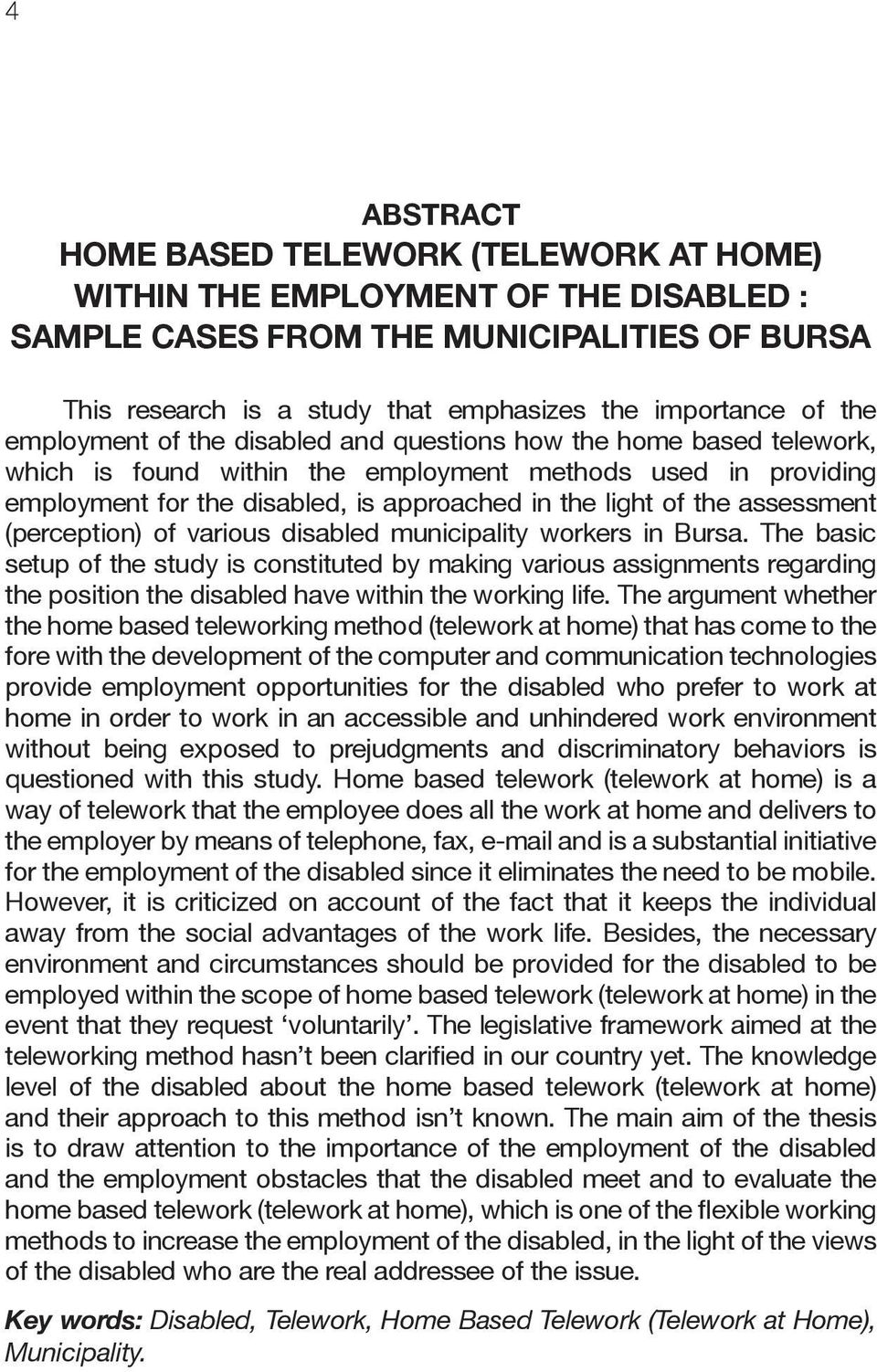 assessment (perception) of various disabled municipality workers in Bursa.