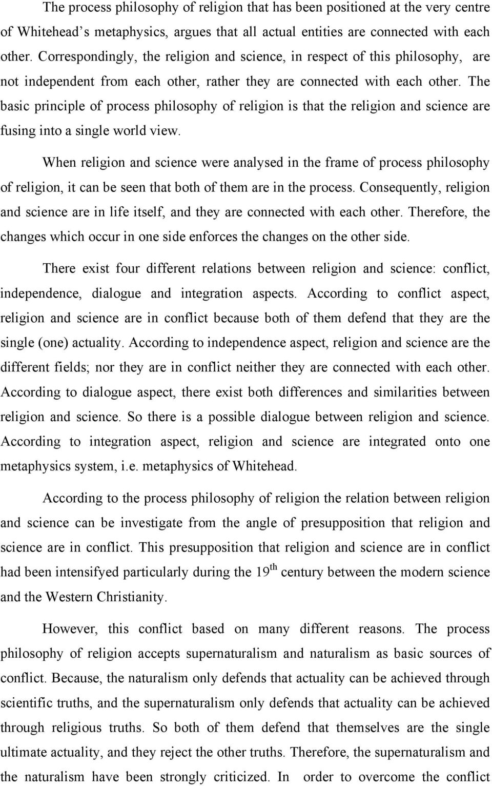 The basic principle of process philosophy of religion is that the religion and science are fusing into a single world view.