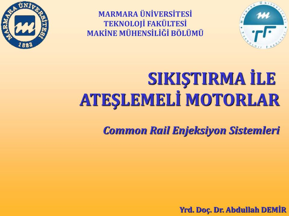 ATEŞLEMELİ MOTORLAR Common Rail