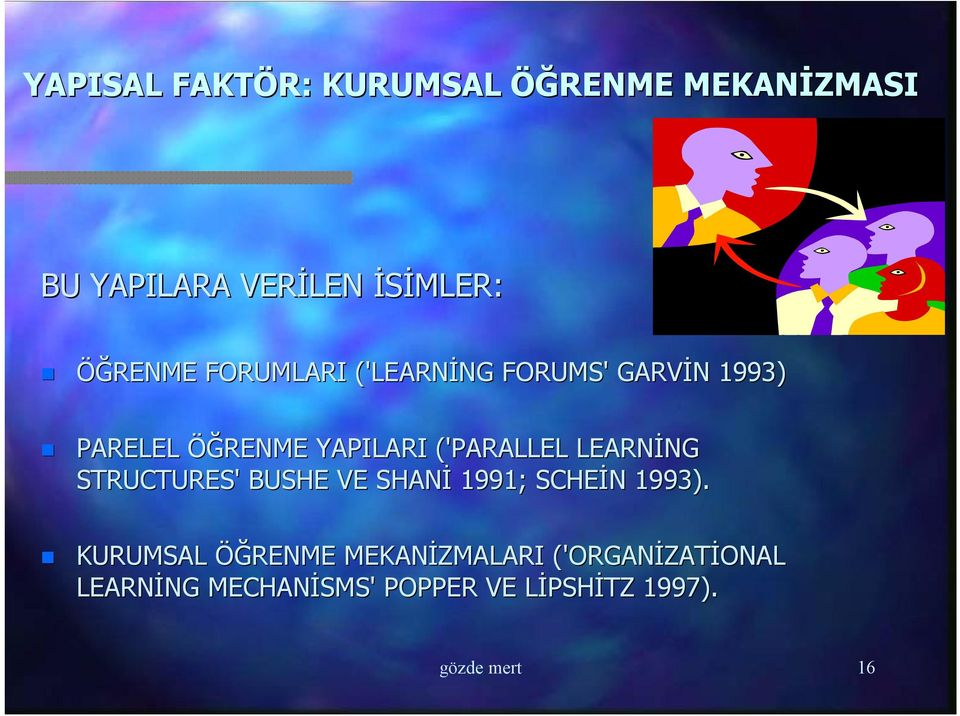 ('PARALLEL LEARNİNG STRUCTURES' BUSHE VE SHANİ 1991; SCHEİN 1993).