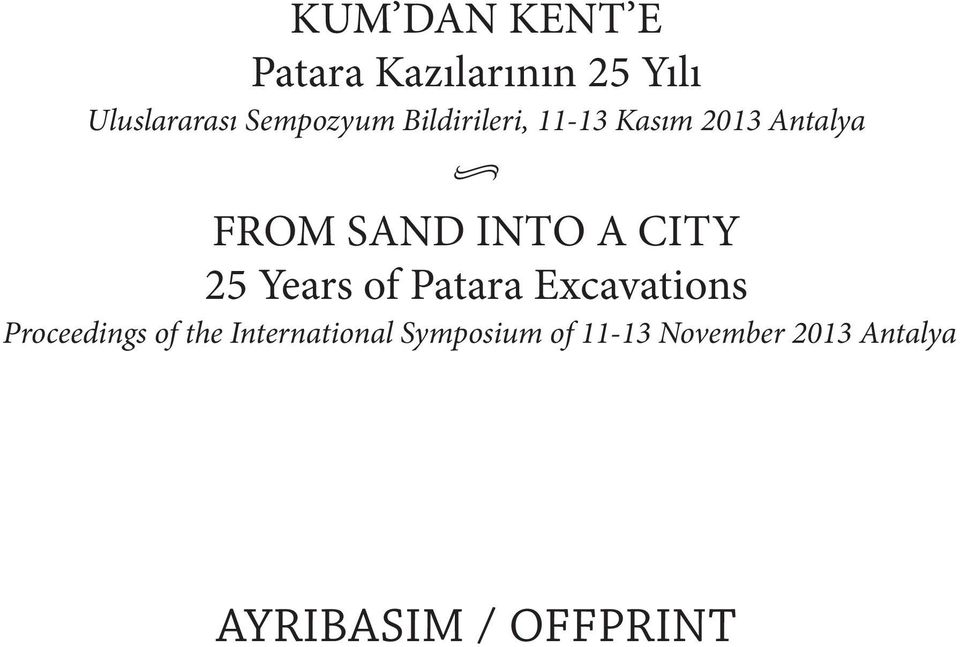 A CITY 25 Years of Patara Excavations Proceedings of the