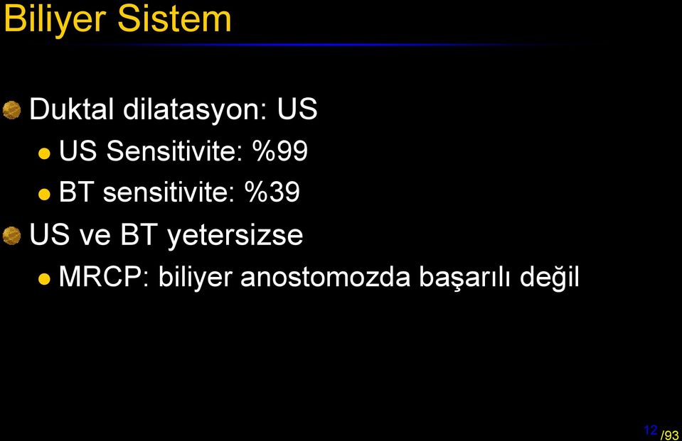 sensitivite: %39 US ve BT