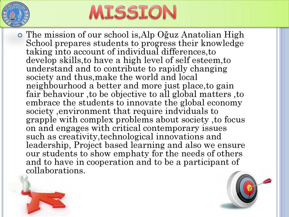 matters,to embrace the students to innovate the global economy society,environment that require indviduals to grapple with complex problems about society,to focus on and engages with critical