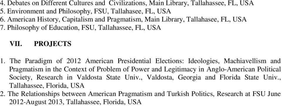 The Paradigm of 2012 American Presidential Elections: Ideologies, Machiavellism and Pragmatism in the Context of Problem of Power and Legitimacy in Anglo-American Political