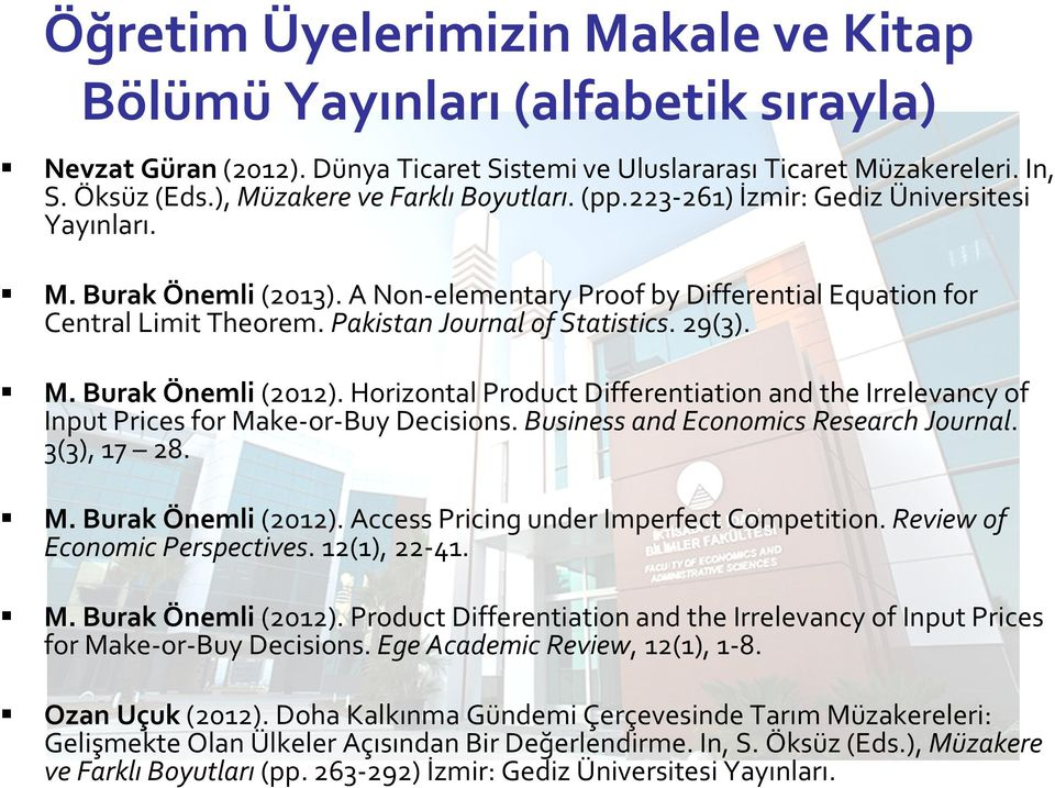 Pakistan Journal of Statistics. 29(3). M. Burak Önemli(2012). Horizontal Product Differentiation and the Irrelevancy of Input Prices for Make-or-Buy Decisions. Business and Economics Research Journal.