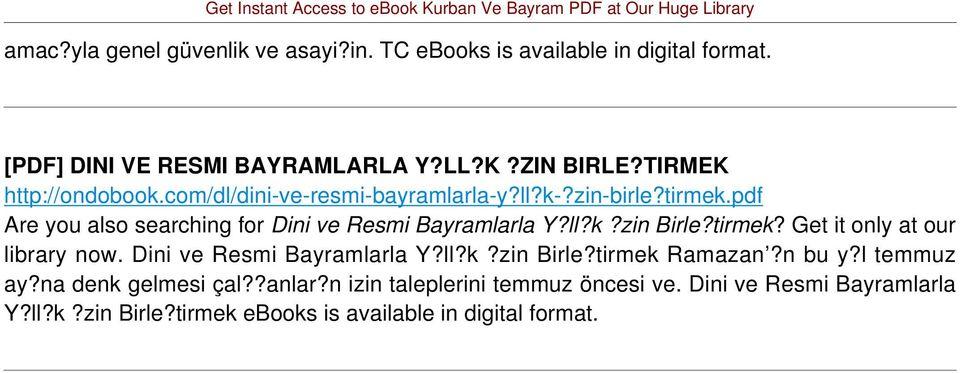 ll?k?zin Birle?tirmek? Get it only at our library now. Dini ve Resmi Bayramlarla Y?ll?k?zin Birle?tirmek Ramazan?