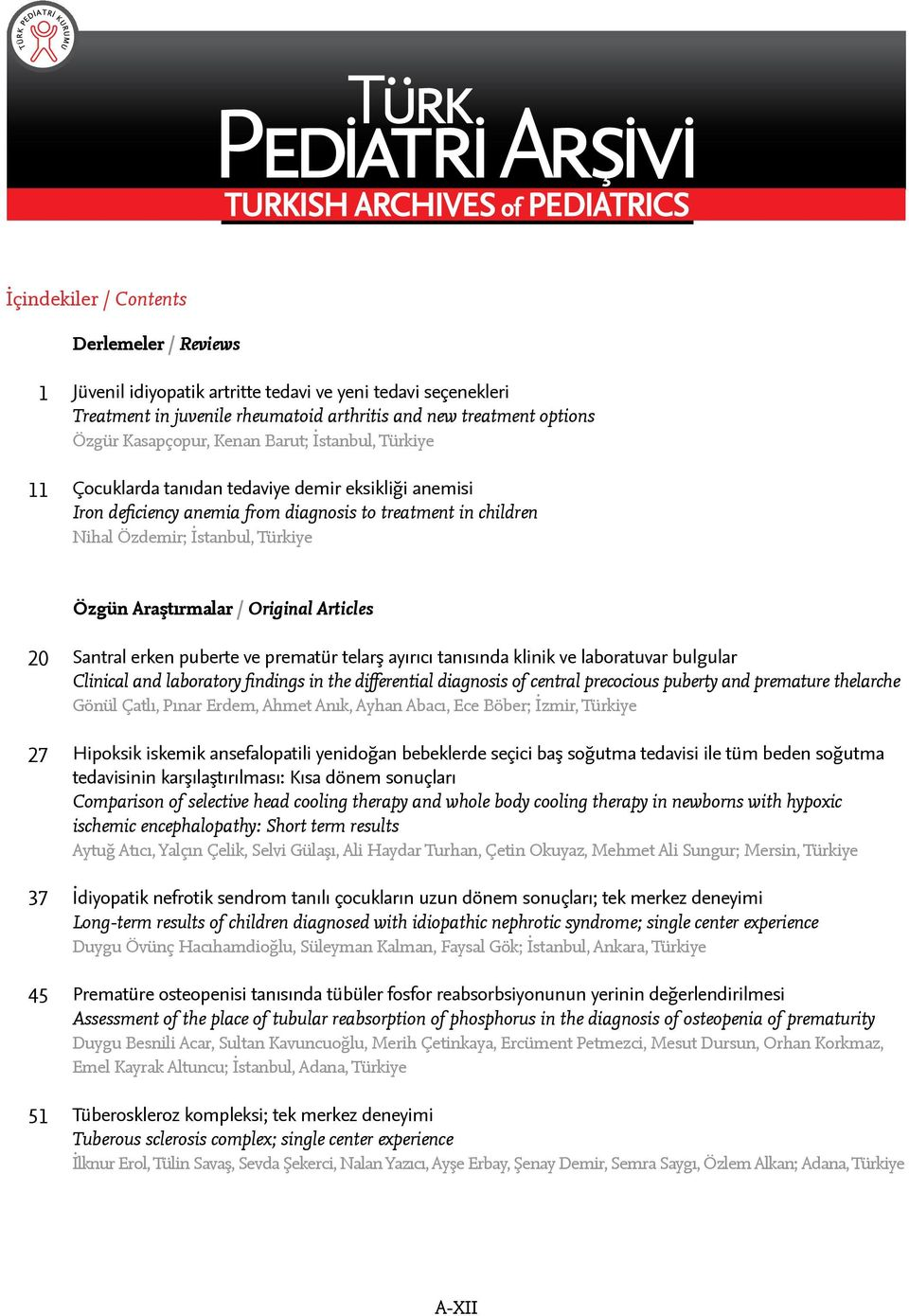 Santral erken puberte ve prematür telarş ayırıcı tanısında klinik ve laboratuvar bulgular Clinical and laboratory findings in the differential diagnosis of central precocious puberty and premature