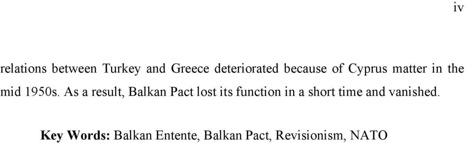 As a result, Balkan Pact lost its function in a short