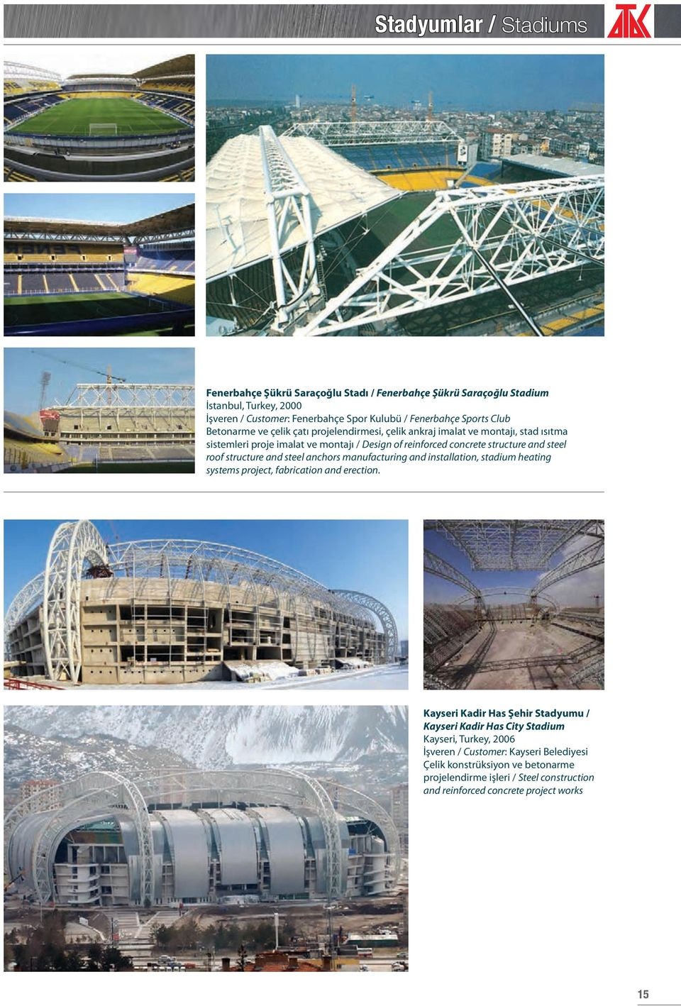 roof structure and steel anchors manufacturing and installation, stadium heating systems project, fabrication and erection.