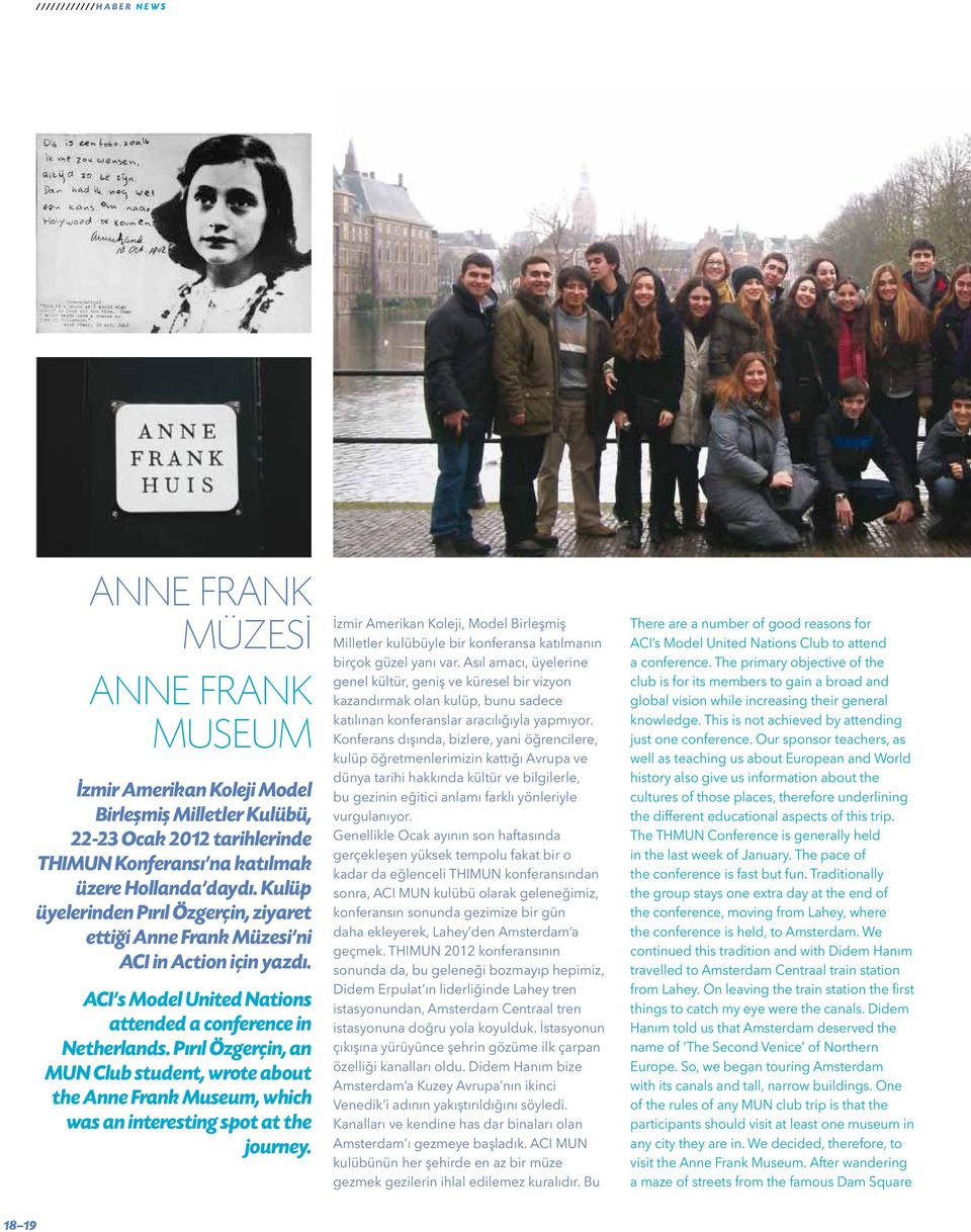 Pırıl Özgerçin, an MUN Club student, wrote about the Anne Frank Museum, which was an interesting spot at the journey.