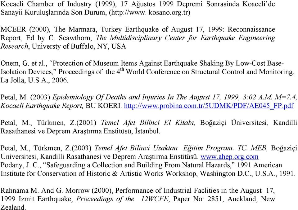 Scawthorn, The Multidisciplinary Center for Earthquake Engineering Research, Universty of Buffalo, NY, USA Onem, G. et al.