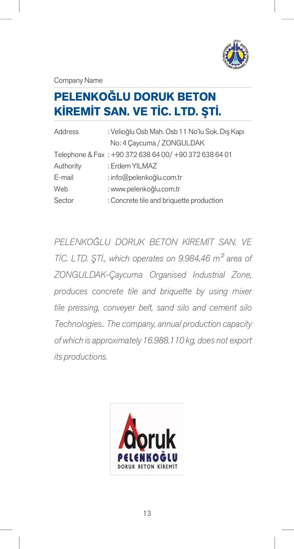 tr : www.pelenkoğlu.com.tr : Concrete tile and briquette production PELENKOĞLU DORUK BETON KİREMİT SAN. VE TİC. LTD. ŞTİ., which operates on 9.