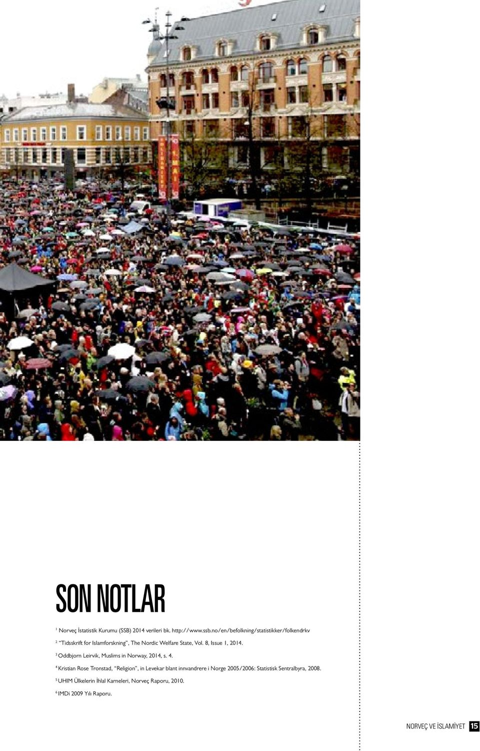 8, Issue 1, 2014. 3 Oddbjorn Leirvik, Muslims in Norway, 2014, s. 4.