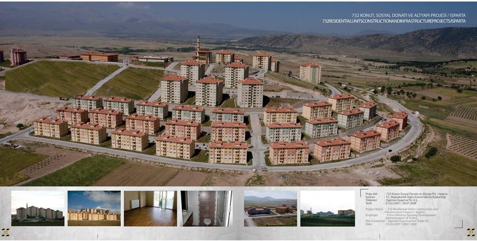 2007 / 28.07.2008 Project Name : 732 Residential Units Construction and Infrastructure Projects / Isparta Employer : Prime