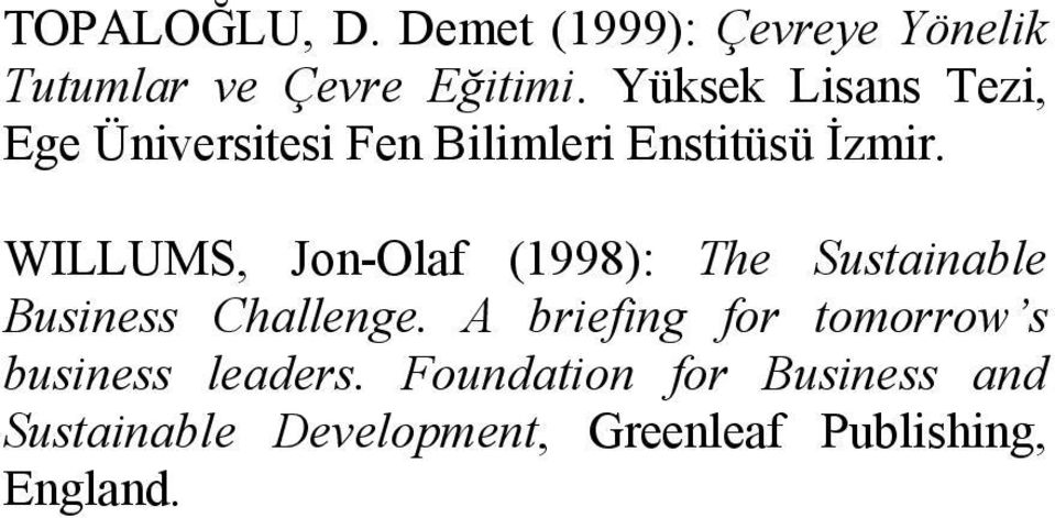 WILLUMS, Jon-Olaf (1998): The Sustainable Business Challenge.