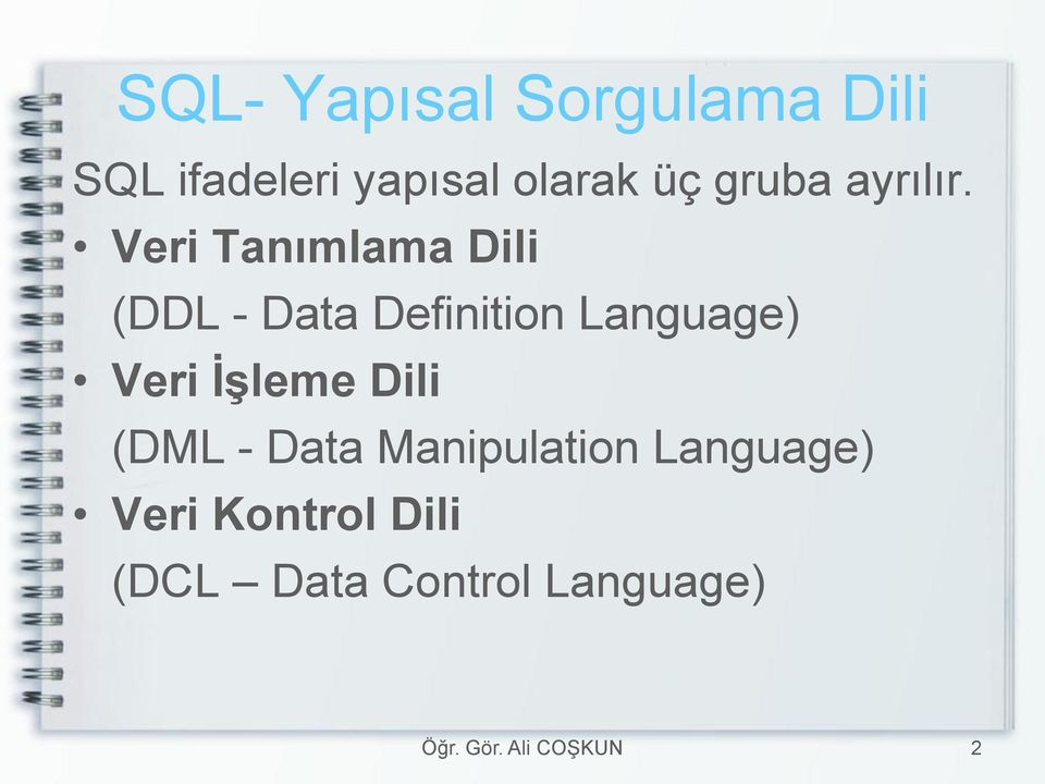 Veri Tanımlama Dili (DDL - Data Definition Language)
