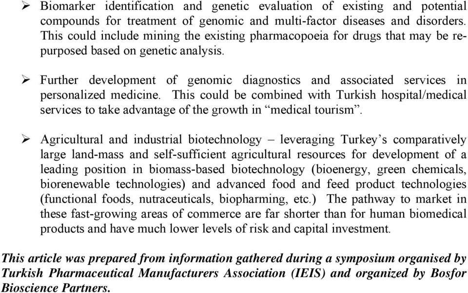 Further development of genomic diagnostics and associated services in personalized medicine.
