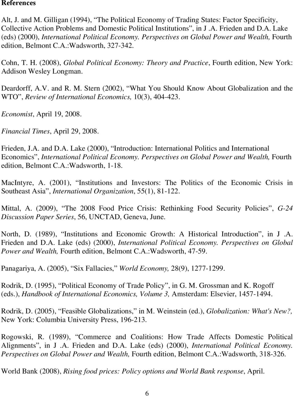 (2008), Global Political Economy: Theory and Practice, Fourth edition, New York: Addison Wesley Longman. Deardorff, A.V. and R. M.