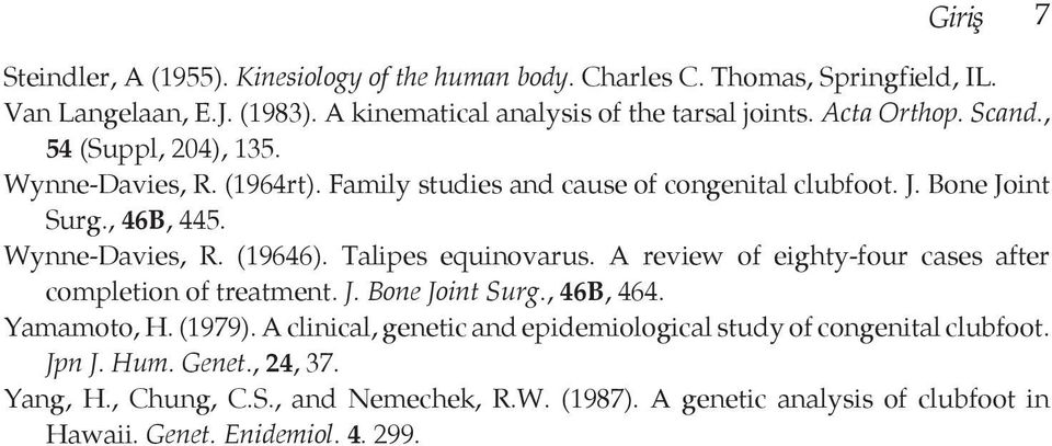 Talipes equinovarus. A review of eighty-four cases after completion of treatment. J. Bone Joint Surg., 46B, 464. Yamamoto, H. (1979).