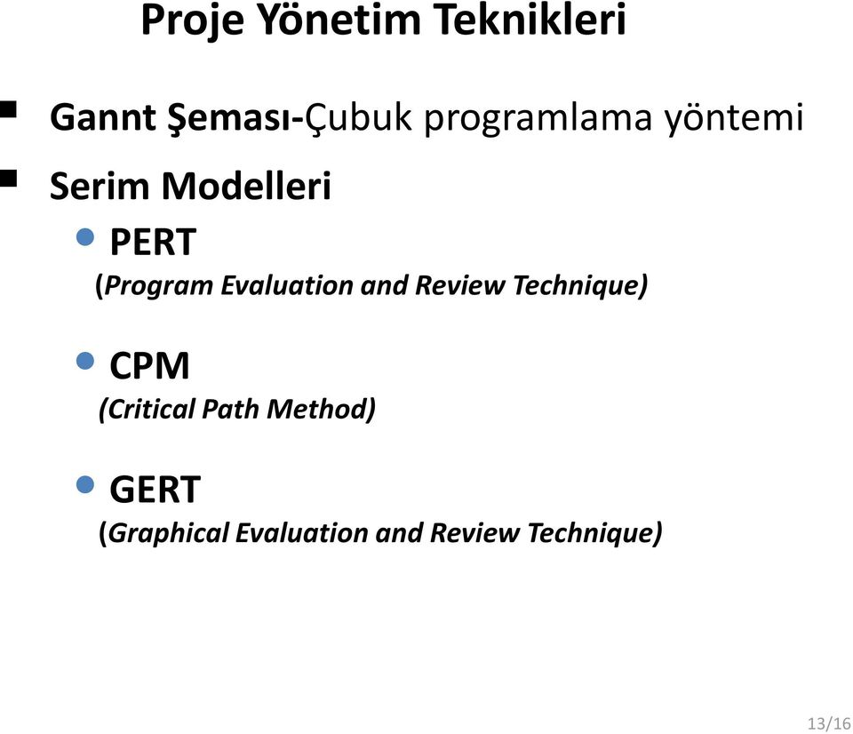 Evaluation and Review Technique) CPM (Critical Path