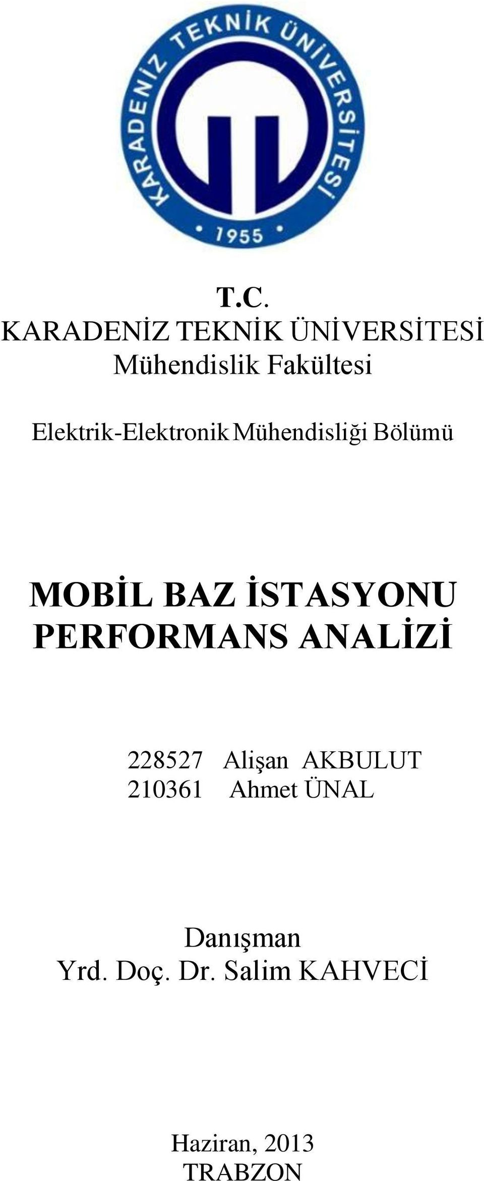 PERFORMANS ANALİZİ 228527 Alişan AKBULUT 210361 Ahmet