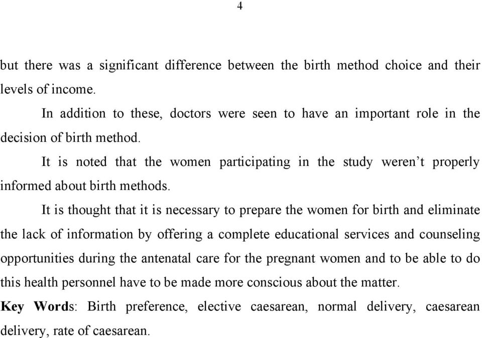 It is noted that the women participating in the study weren t properly informed about birth methods.