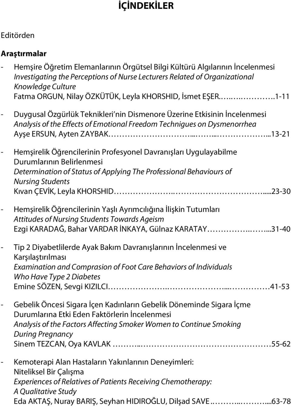 ...1-11 - Duygusal Özgürlük Teknikleri nin Dismenore Üzerine Etkisinin İncelenmesi Analysis of the Effects of Emotional Freedom Technigues on Dysmenorrhea Ayşe ERSUN, Ayten ZAYBAK.