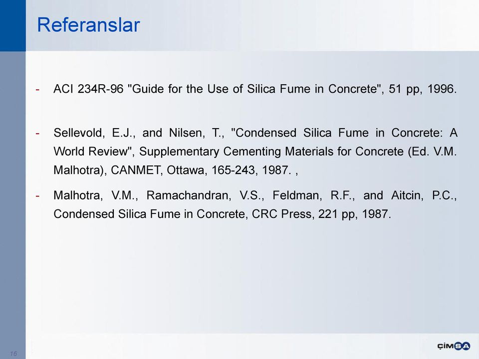 ", ""Condensed Silica Fume in Concrete: A World Review"", Supplementary Cementing Materials for Concrete"