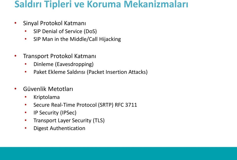Ekleme Saldırısı (Packet Insertion Attacks) Güvenlik Metotları Kriptolama Secure Real-Time