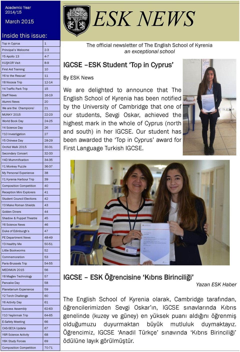 21 MUNKY 2015 22-23 World Book Day 24-25 Y4 Science Day 26 Y10 Investigation 27 Y5 Chinese Day 28-29 Orchid Walk 2015 30-31 Secondary Concert 32-33 IGCSE ESK Student Top in Cyprus By ESK News ESK