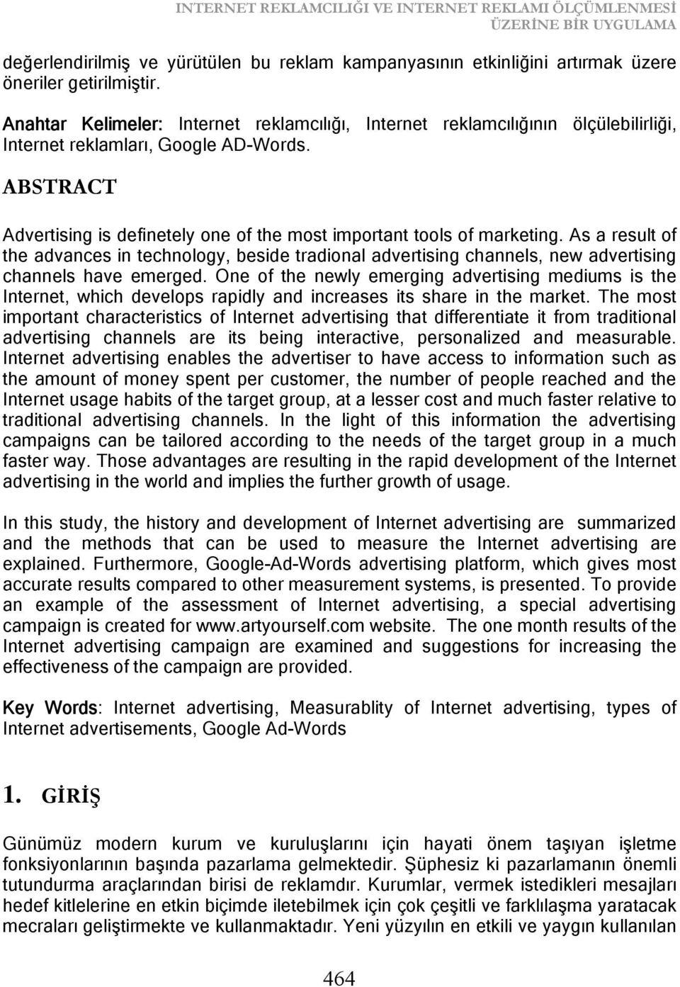 ABSTRACT Advertising is definetely one of the most important tools of marketing.