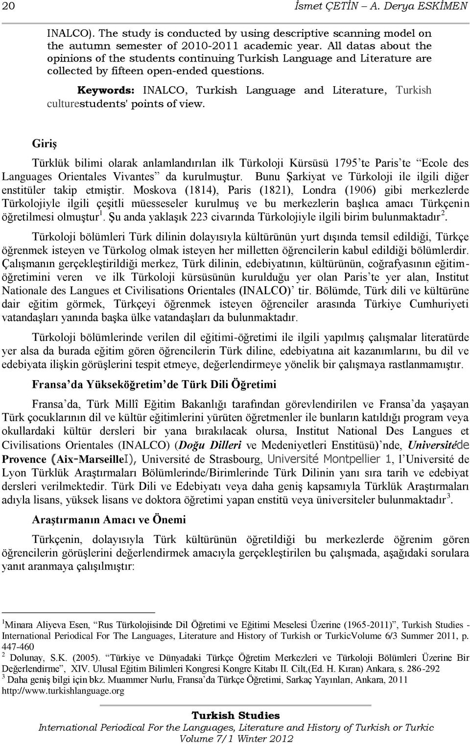 Keywords: INALCO, Turkish Language and Literature, Turkish culturestudents' points of view.