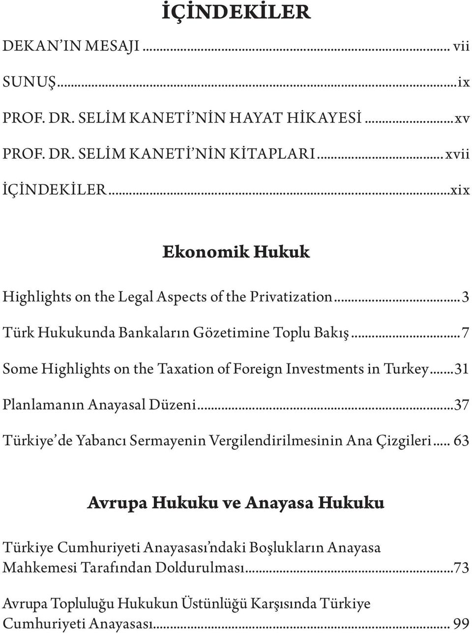 ..7 Some Highlights on the Taxation of Foreign Investments in Turkey...31 Planlamanın Anayasal Düzeni.