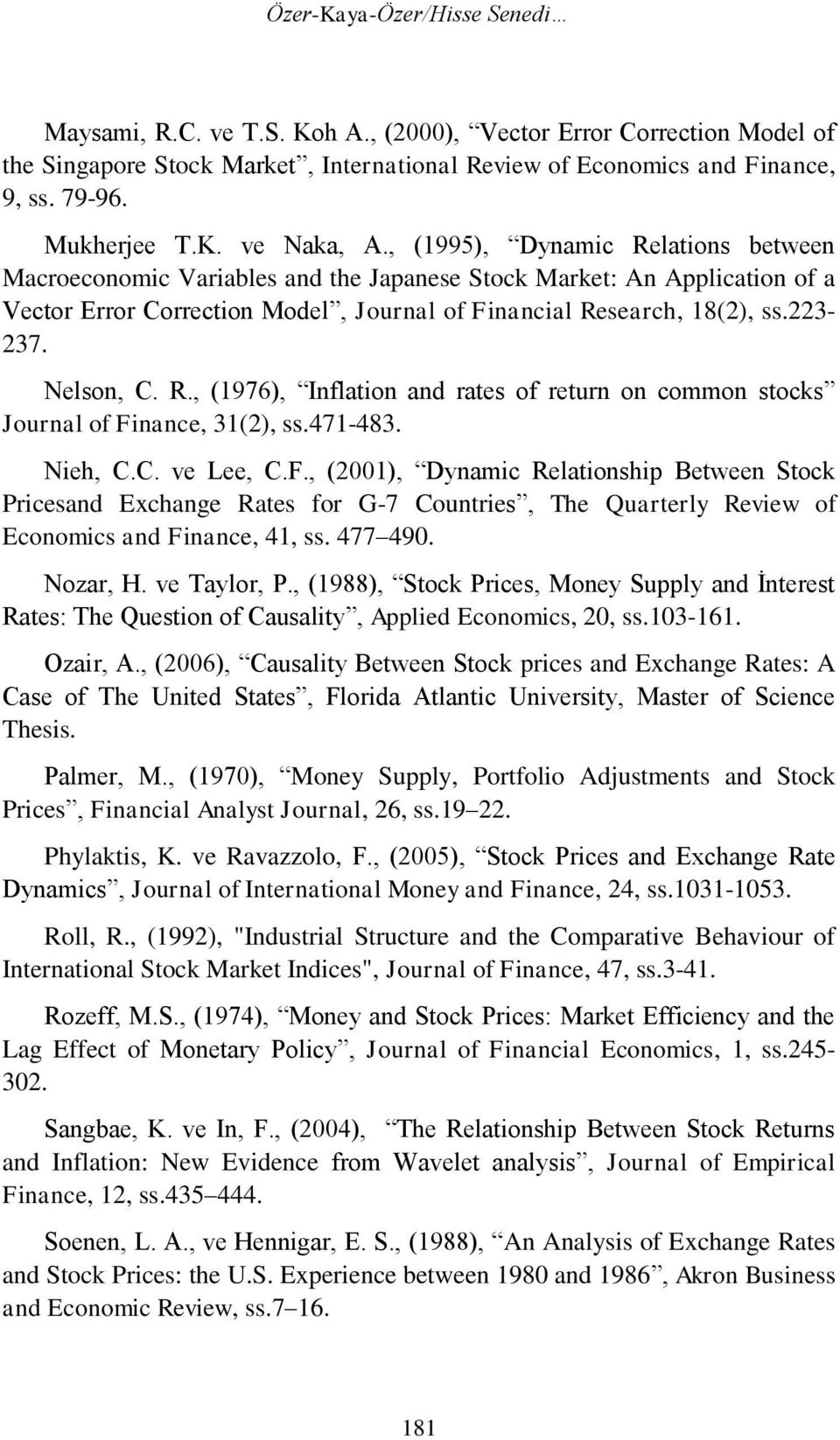 223-237. Nelson, C. R., (1976), Inflation and rates of return on common stocks Journal of Fi