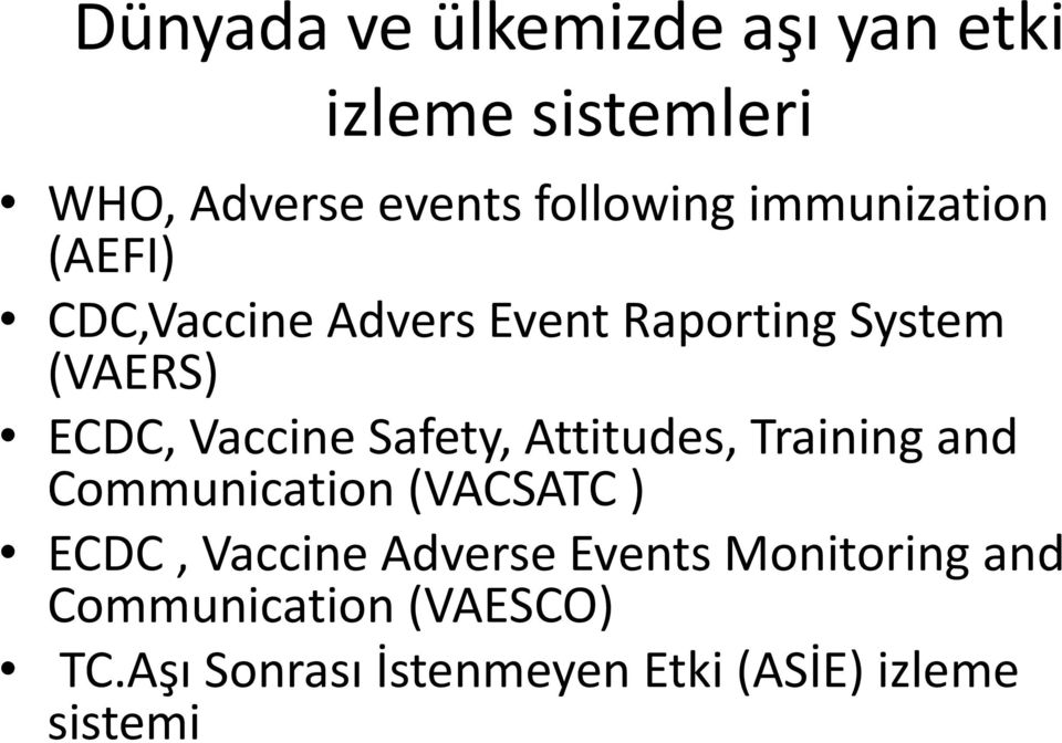 Safety, Attitudes, Training and Communication (VACSATC ) ECDC, Vaccine Adverse Events