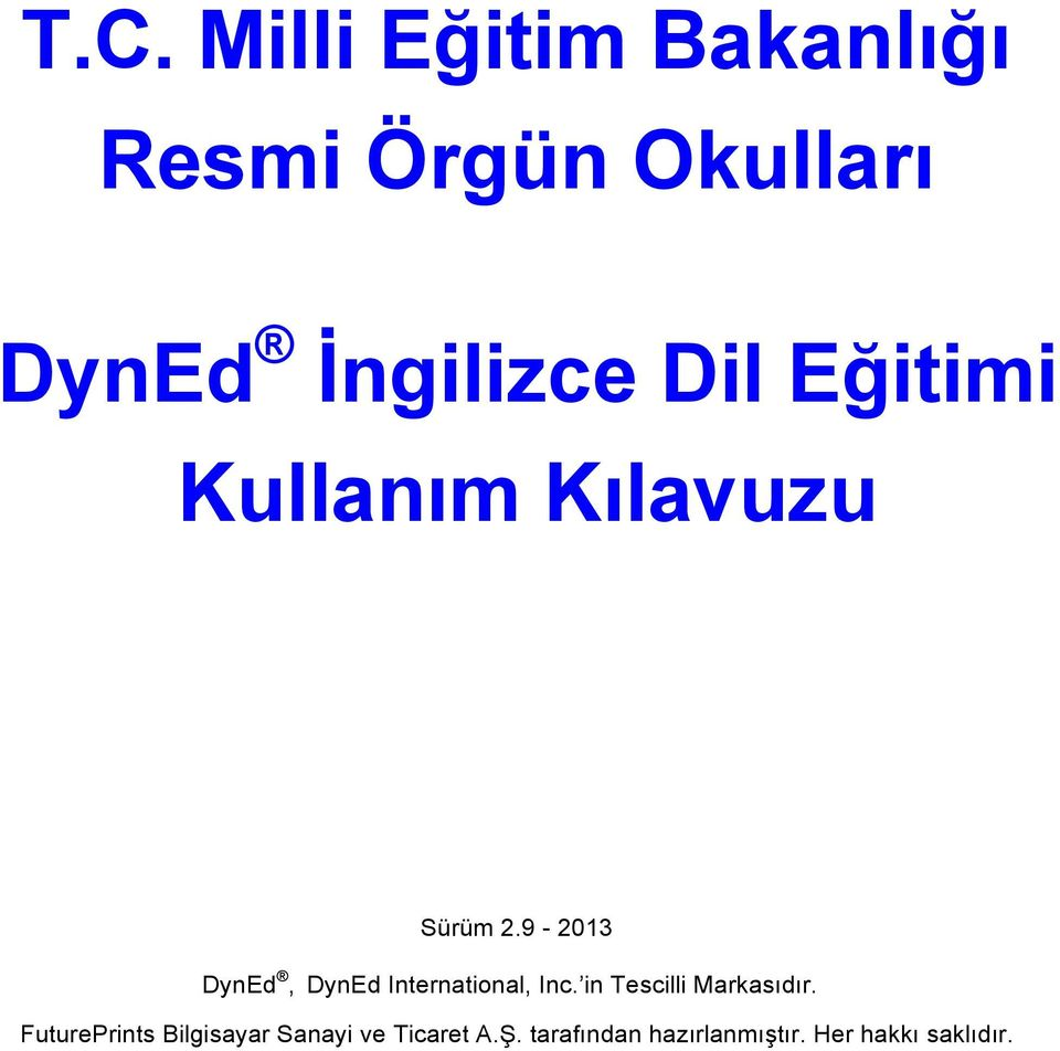 9-2013 DynEd, DynEd International, Inc. in Tescilli Markasıdır.