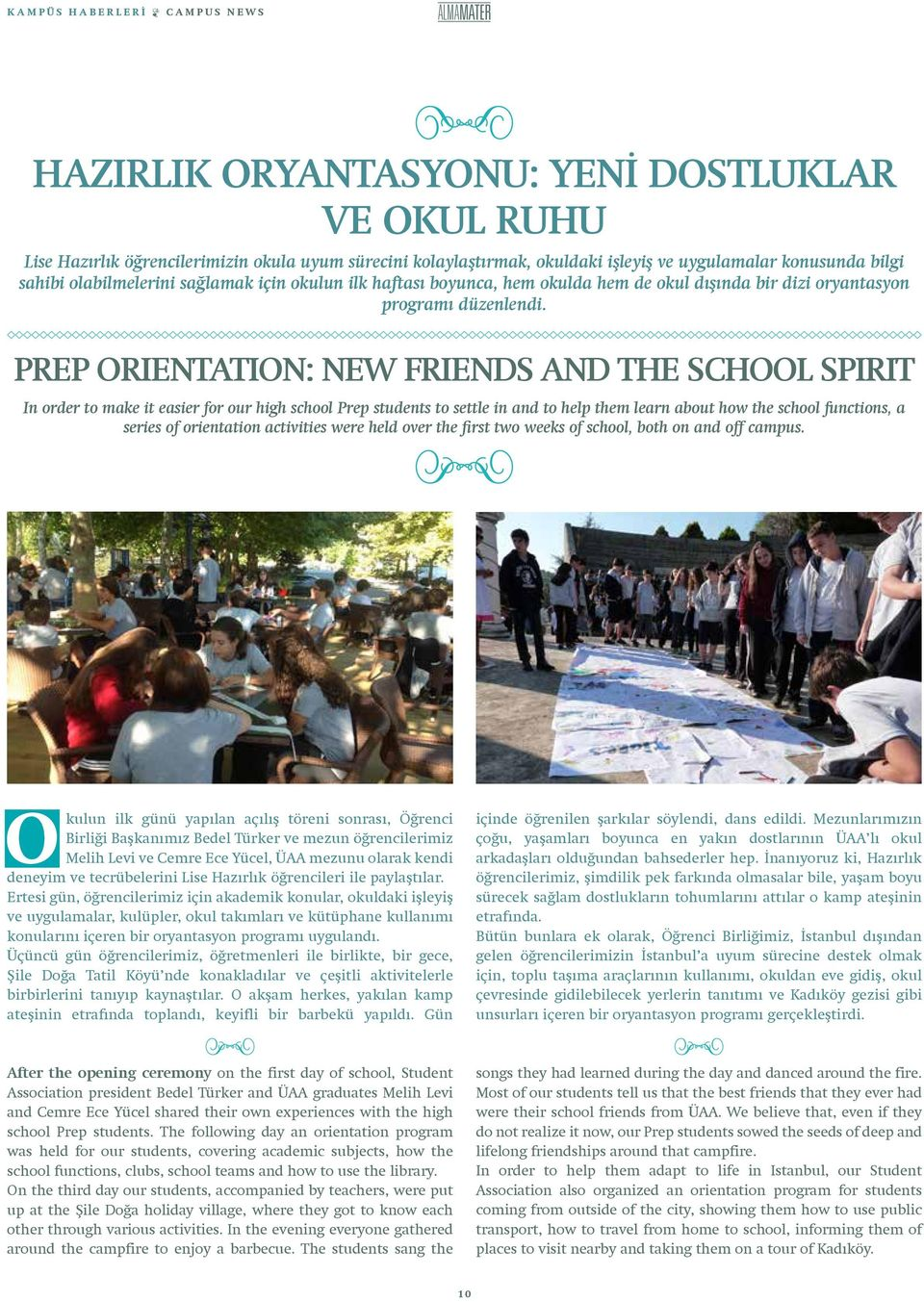 PREP ORIENTATION: NEW FRIENDS AND THE SCHOOL SPIRIT In order to make it easier for our high school Prep students to settle in and to help them learn about how the school functions, a series of