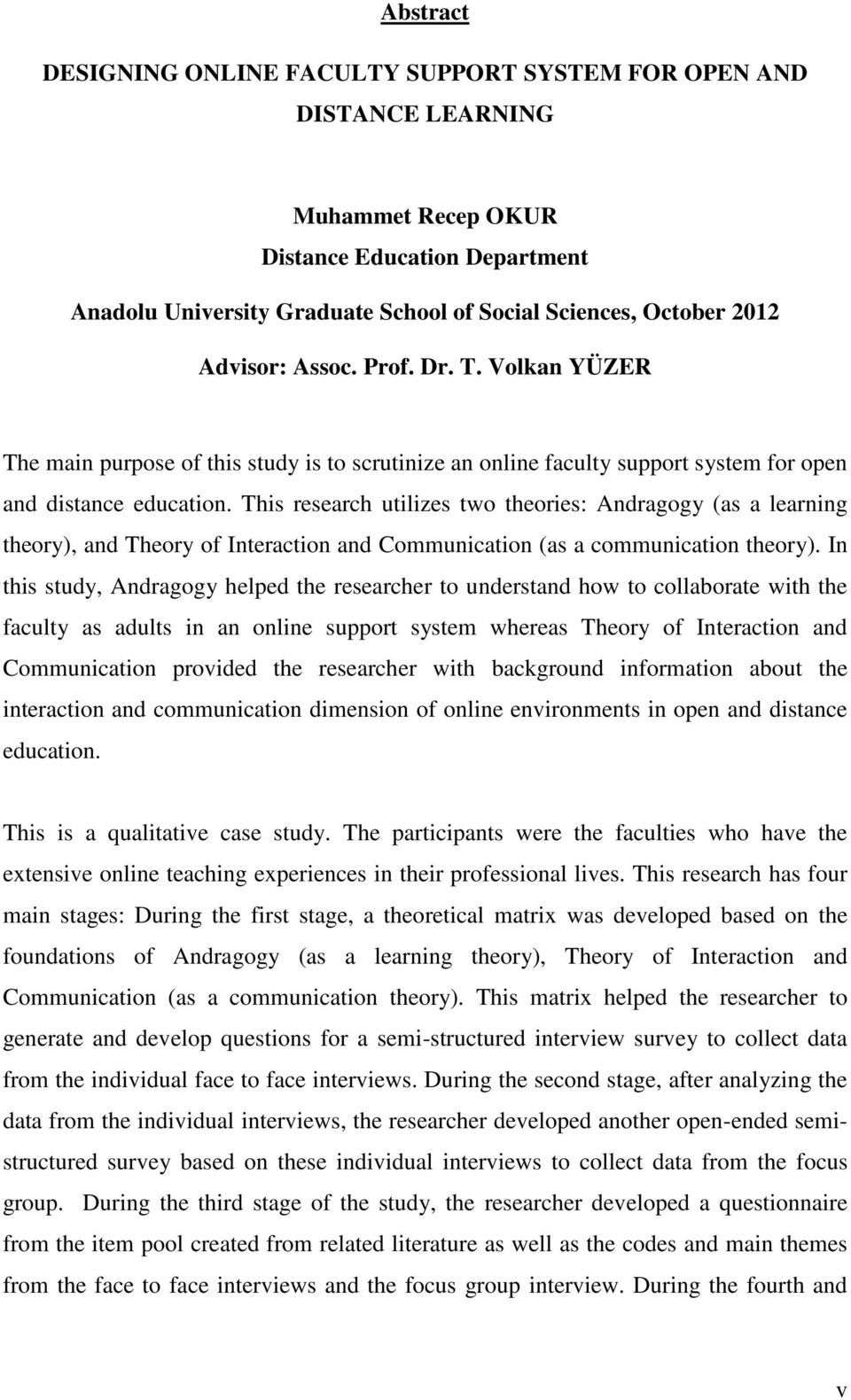 This research utilizes two theories: Andragogy (as a learning theory), and Theory of Interaction and Communication (as a communication theory).
