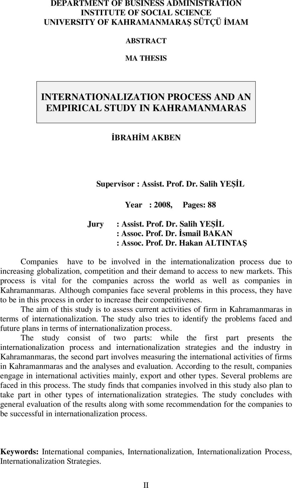 This process is vital for the companies across the world as well as companies in Kahramanmaras.