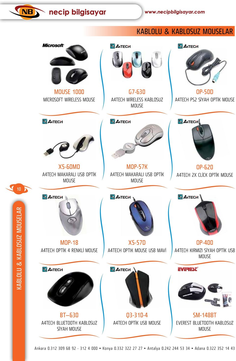 OP-400 A4TECH OPTİK 4 RENKLİ MOUSE A4TECH OPTIK MOUSE USB MAVİ A4TECH KIRMIZI SİYAH OPTİK USB MOUSE BT 630 Q3-310-4 SM-148BT A4TECH BLUETOOTH KABLOSUZ