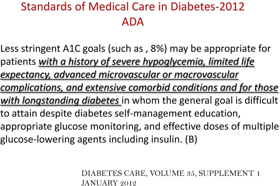 for those with longstanding diabetes in whom the general goal is difficult to attain despite diabetes self-management education, appropriate
